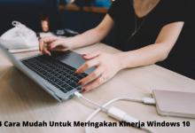 4 Cara Mudah Untuk Meringakan Kinerja Windows 10