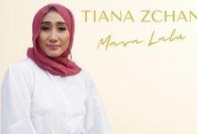 Tiana Zchan Menelurkan Single Terbaru Masa Lalu